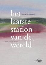 Het laatste station van de wereld, Paul Verrept & Ingrid Godon, Stichting Kunstboek, 2015
