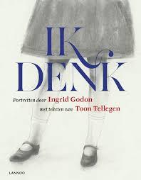 Ik Denk, Toon Tellegen & Ingrid Godon, Lannoo, 2014