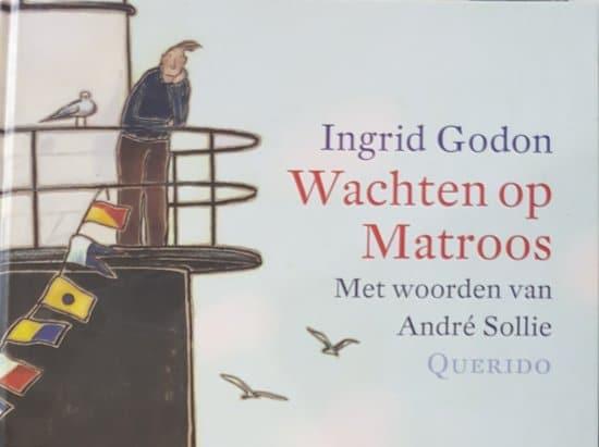 Wachten Op Matroos, André Sollie & Ingrid Godon, Querido, 2001