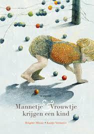Mannetje en vrouwtje krijgen een kind, Brigitte Minne & Kaatje Vermeire, De eenhoorn, 2009