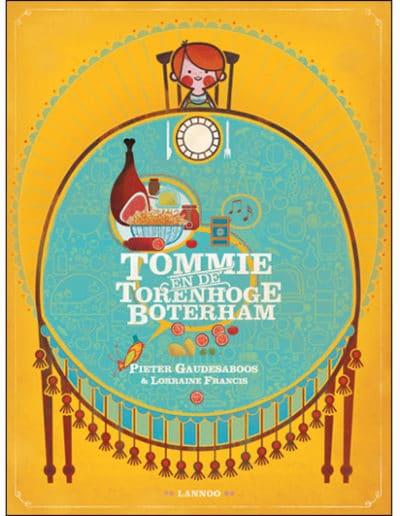 Tommie en de torenhoge boterham, Lorraine Francis & Pieter Gaudesaboos, Lannoo, 2009