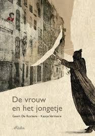 De vrouw en het jongetje, Geert De Kockere & Kaatje Vermeire, De Eenhoorn, 2007